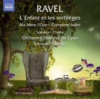 Ravel: L'Enfant et les sortilèges, Ma Mère l'Oye - Complete Ballet