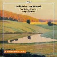 Reznicek: Five String Quartets