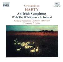 HARTY: An Irish Symphony; With the Wild Geese; In Ireland
