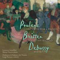 Poulenc; Britten; Debussy: Concerto for 2 Pianos; Scottish Ballad; Suite
