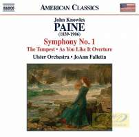 Knowles Paine: Symphony No. 1, Tempest, As You Like It Overture