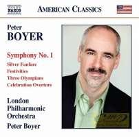 Boyer: Symphony No. 1; Silver Fanfare; Festivities; Three Olympians; Celebration Overture