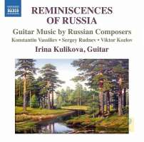Reminiscences of Russia - Guitar Music by Russian Composers