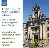 The Guerra Manuscript Vol. 3 - 17th Century Secular Spanish Vocal Music