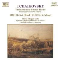 TCHAIKOVSKY: Variations on a Rococo Theme / BRUCH: Kol Nidrei / BLOCH: Schelomo