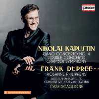 Kapustin: Piano Concerto; Double Concerto; Chamber Symphony