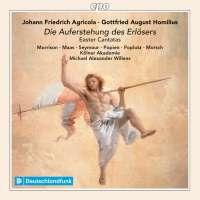 Agricola & Homilius: Die Auferstehung des Erlösers - Easter Cantatas