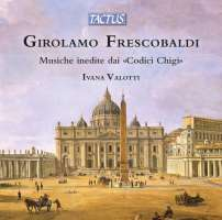 "Frescobaldi: Unpublished Music from ""Chigi Codices"""