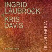 Laubrock/Davies: Blood Moon