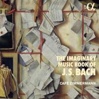 The Imaginary Music Book of J.S. Bach
