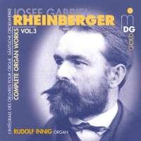 Rheinberger: Complete Organ Works vol. 3