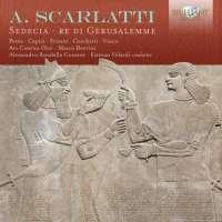 A. Scarlatti: Sedecia re di Gerusalemme