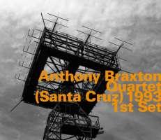 Anthony Braxton Quartet – (Santa Cruz) 1993 1st Set