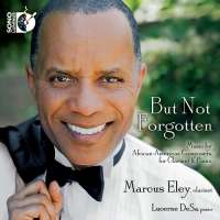 But Not Forgotten: Music by African-American Composers for Clarinet & Piano