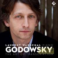 Godowsky, The Art of Transcription - Chopin; Bach; Schubert; Schumann; Strauss