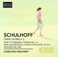 Schulhoff: Piano Works Vol. 2