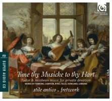 Tune thy Musicke to thy Hart - Tomkins, Campion, Byrd, Tallis, Dowland, Gibbons