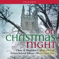 On Christmas Night - Vaughan Williams, Warlock, Rutter…