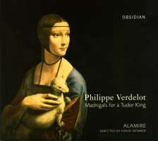 Verdelot: Madrigals for a Tudor King