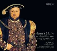 HENRY'S MUSIC  -  Motets from a Royal Choirbook, Songs by Henry VIII
