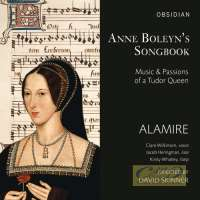 Anne Boleyn's Songbook - Music & Passion of a Tudor Queen: Brumel; Compère; Mouton; Josquin; ...