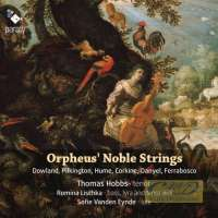 Orpheus' Noble Strings – Dowland, Pilkington, Hume, Corkine, Danyel, Ferrabosco