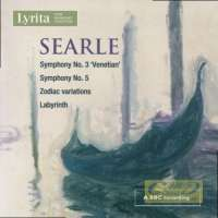 Searle: Symphonies Nos. 3 & 5 Zodiac Variations Labyrinth