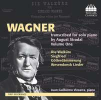 Wagner: Transcriptions for solo piano by August Stradal Vol. 1
