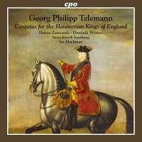 Telemann: Cantatas for the Hanoverian Kings of England