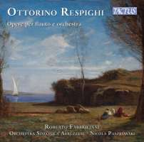 Respighi: Works for flute and Orchestra