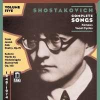 Shostakovich: Complete Songs, Vol 5