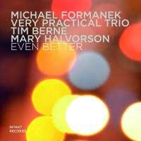 Michael Formanek Very Practical Trio/Berne/Halvorson: Even Better