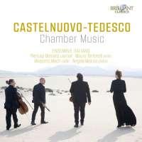 Castelnuovo-Tedesco: Chamber Music