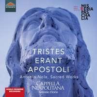Nola: Tristes erant Apostoli - Sacred Works