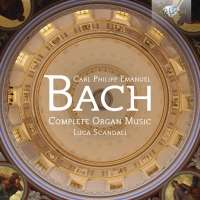 C.P.E. Bach: Complete Organ Music