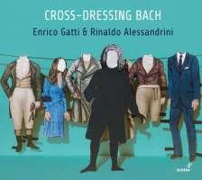 Cross-dressing Bach - Chamber rarities and alternative versions