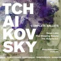 Quintessence Tchaikovsky: Complete Ballets