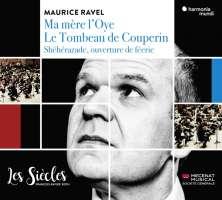 Ravel: Ma mère l'Oye; Shéhérazade; Le Tombeau de Couperin