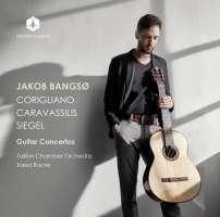 Corigliano; Caravassilis; Siegel: Guitar Concertos