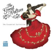 THE GREAT WALTZES - The Essential Collection