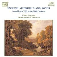 English English Madrigals and Songs from Henry VIII to the 20th Century