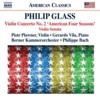 Glass: Violin Concerto No. 2 'American Four Seasons'; Violin Sonata