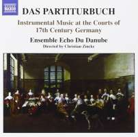 DAS PARTITURBUCH - Instrumental Music at the Courts of 17th Century Germany