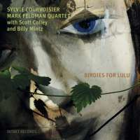 Courvoisier/Feldman Quartett: Birdies for Lulu