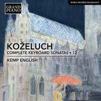 Koželuch: Keyboard Sonatas 12