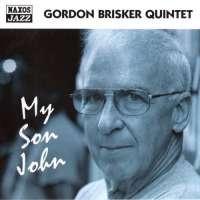 Gordon Brisker Quintet: My Son John